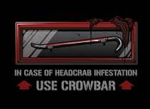 In case Of Headcrab Infestation, Use Crowbar