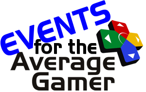 Events for the Average Gamer