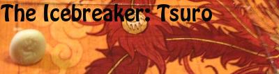 The Icebreaker: Tsuro
